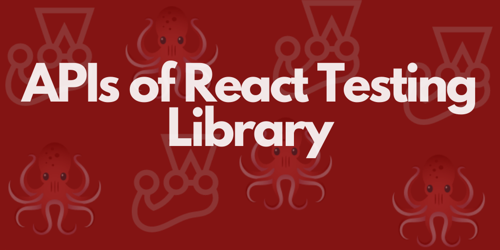 APIs of React Testing Library